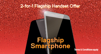 2-for-1 Flagship Handset Offer